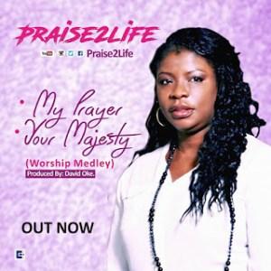 Praise2life - My Prayer